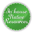 In-house Native Resources Only